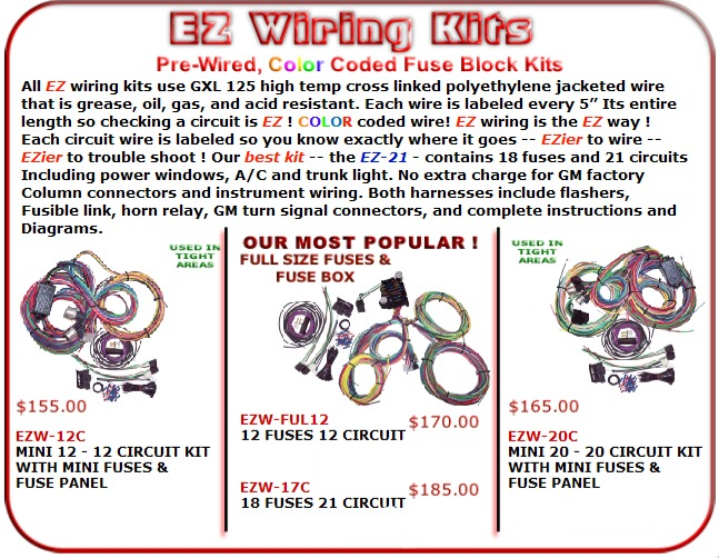 for more information on these kits or to order go to www ezwiring com or  call: 386-437-1077  email us at: sales@ezwiring com