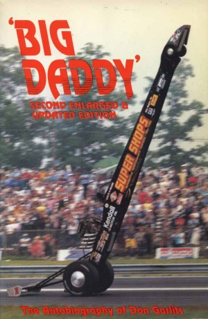 Big Daddy The Autobiography Of Don Garlits By Don Garlits
